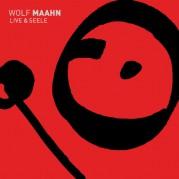 Wolf Maahn // Live & Seele