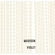 Madison Violet // Everything's Shifting